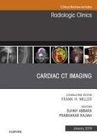 Cardiac CT Imaging  An Issue of Radiologic Clinics of North America  Ebook PDF