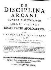 Emanuelis a Schelstrate De disciplina arcani contra Disputationem Ern. Tentzelii dissertatio apologetica