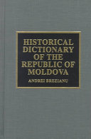Historical Dictionary of the Republic of Moldova
