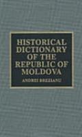 Historical Dictionary of the Republic of Moldova PDF