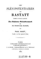 Les plenipotentiaires de Rastatt d'apres l'ouvrage allemand: Der Rastatter Gesandtenmord von Karl Mendelssohn-Bartholdy