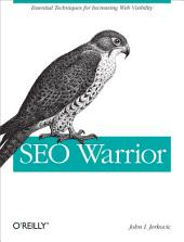 SEO Warrior: Essential Techniques for Increasing Web Visibility