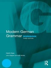 Modern German Grammar Workbook: Edition 3