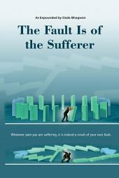 The Fault is of the Sufferer