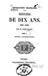 Révolution Française: histoire de 10 ans : 1830 - 1840, Volume5