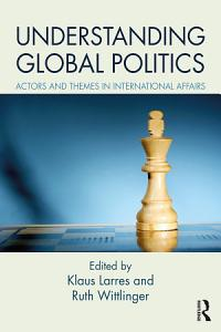Understanding Global Politics Book