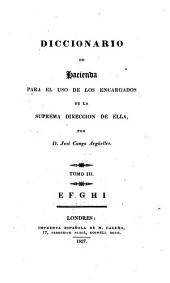 Diccionario de Hacienda, 3: para el uso de los encargados de la suprema dirección de ella, Volumen 3