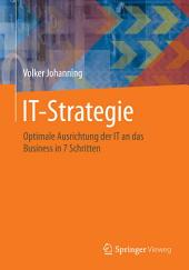 IT-Strategie: Optimale Ausrichtung der IT an das Business in 7 Schritten
