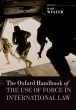 The Oxford Handbook of the Use of Force in International Law PDF