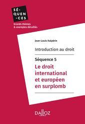 Introduction au droit - Séquence 5. Le droit international et européen en surplomb