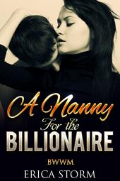 A Nanny for the Billionaire: Interracial BWWM