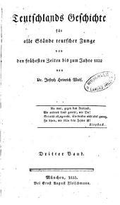 Teutschlands geschichte für alle stände teutscher zunge von den frühesten zeiten bis zum jahre 1832: Band 3