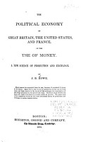 The Political Economy of Great Britain  the United States  and France  in the Use of Money PDF