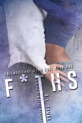 F* THS(Friends That Have Sex Book One)