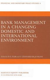 Bank Management in a Changing Domestic and International Environment: The Challenges of the Eighties