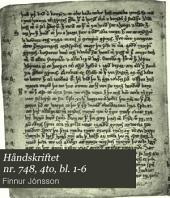 Håndskriftet nr. 748, 4to, bl. 1-6: i den Arna-Magnæanske samling (brudstykke af den ældre Edda) i fototypisk og diplomatisk gengivelse