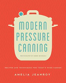Modern Pressure Canning Book