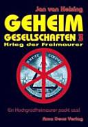 Geheimgesellschaften 3   Krieg der Freimaurer PDF