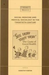 Social Medicine and Medical Sociology in the Twentieth Century