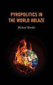 Pyropolitics in the World Ablaze PDF