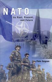 NATO: Its Past, Present, Future