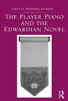 The Player Piano and the Edwardian Novel PDF