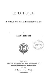 Edith: A Tale of the Present Day ...