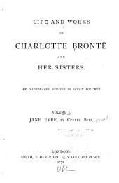 Life and Works of Charlotte Brontë and Her Sisters: Jane Eyre, by C. Brontë