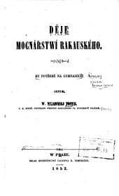 Děje mocnářstwí Rakauského: ku potřebě na gymnasiích