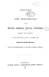 Report of the Proceedings of the Second General Peace Congress Held in Paris on ;the 22nd, 23rd and 24th of August, 1849