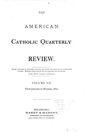 The American Catholic Quarterly Review: Volume 7