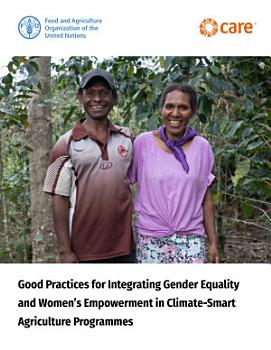 Good practices for integrating gender equality and women   s empowerment in climate smart agriculture programmes PDF