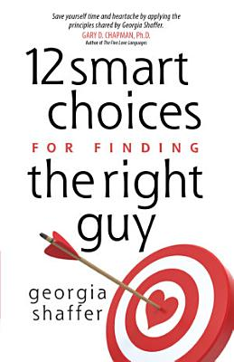 12 Smart Choices for Finding the Right Guy PDF