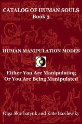 Human Manipulation Modes: Either You Are Manipulating Or You Are Being Manipulated