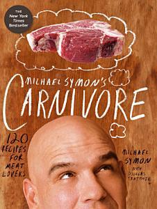 Michael Symon s Carnivore Book