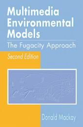 Multimedia Environmental Models: The Fugacity Approach, Second Edition, Edition 2