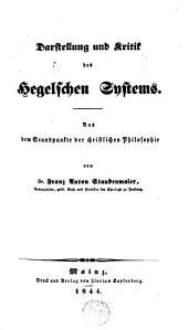 Darstellung und Kritik des Hegelschen Systems: aus dem Standpunkte der christlichen Philosophie