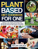 Plant Based Diet Cookbook for One