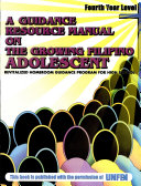 A Guidance Resource Manual on the Growing Fil. Adolescent Iv