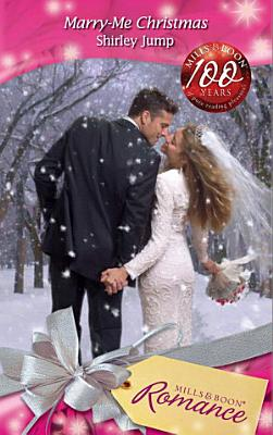 Marry Me Christmas  Mills   Boon Romance   A Bride for All Seasons  Book 4  PDF