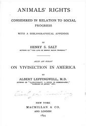 Animals' Rights Considered in Relation to Social Progress: With a Bibliographical Appendix