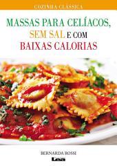 Massas para celíacos : sem sal e com baixas calorias