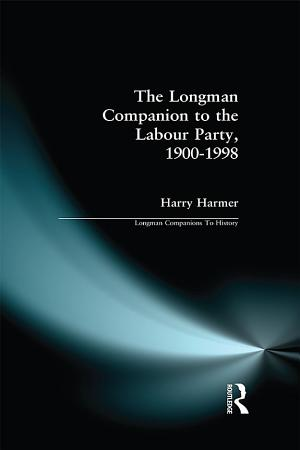 The Longman Companion to the Labour Party  1900 1998 PDF
