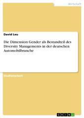 Die Dimension Gender als Bestandteil des Diversity Managements in der deutschen Automobilbranche