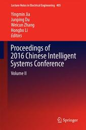 Proceedings of 2016 Chinese Intelligent Systems Conference: Volume 2