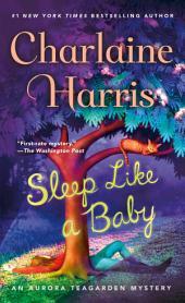 Sleep Like a Baby: An Aurora Teagarden Mystery