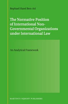 The Normative Position of International Non Governmental Organizations Under International Law