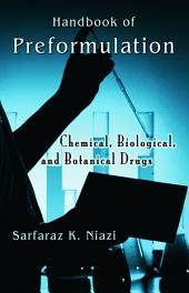 Handbook of Preformulation: Chemical, Biological, and Botanical Drugs