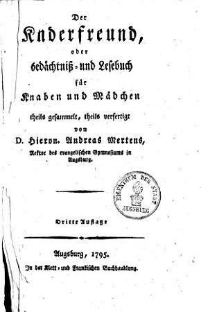 Der Kinderfreund oder Gedaechtni    und Lesebuch f  r Knaben und Maedchen PDF