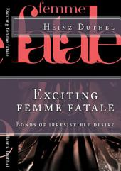 'Les Femme fatales'.: No Place for a Woman